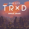 Cover of the album Our City (feat. Emilie Adams) - Single