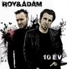 Cover of the album 10 Év - Best of Roy & Ádám