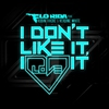 Couverture du titre I Don't Like It, I Love It
