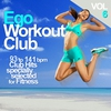 Cover of the album Ego Workout Club, Vol 6. (93 to 141 BPM Club Hits Specially Selected for Fitness)