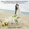 Cover of the album Popular Wedding Songs on Spanish Acoustic Guitars: Instrumental Wedding Guitar Music, Vol. 1