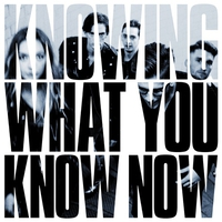 Cover of the track Knowing What You Know Now
