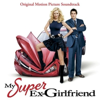 Cover of the track My Super Ex-Girlfriend (Original Motion Picture Soundtrack)