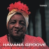 Couverture de l'album Havana Groove, Vol. 3 - The Latin, Cuban & Brazilian Flavour
