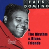 Cover of the album Fats Domino & The Rhythm & Blues Friends