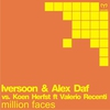 Cover of the album Million Faces (Remixes) [Iversoon & Alex Daf vs. Koen Herfst] [feat. Valerio Recenti] - Single