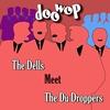 Couverture de l'album The Dells Meet the Du Droppers Doo Wop
