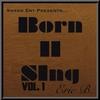 Couverture de l'album Born II Sing Vol. 1