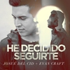 Cover of the album He Decidido Seguirte (feat. Evan Craft)