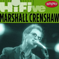 Cover of the track Rhino Hi-Five: Marshall Crenshaw - EP