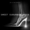 Couverture de l'album Sweet Suburban Disco
