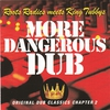 Cover of the album More Dangerous Dub (Dub Classics Chapter 2)