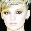 Cover of the album Troppo fragile - Single