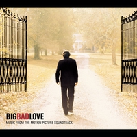 Couverture du titre Big Bad Love (Music from the Motion Picture)