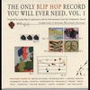 Couverture de l'album The Only Blip Hop Record You Will Ever Need, Volume 1