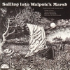 Cover of the album Sailing Into Walpole's Marsh