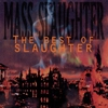 Cover of the album Mass Slaughter: The Best of Slaughter