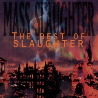 Cover of the track Mass Slaughter: The Best of Slaughter