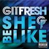 Couverture de l'album She Be Like (Bom Bom Bom) - Single