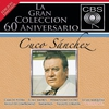Cover of the album La Gran Coleccion del 60 Aniversario CBS: Cuco Sanchez