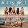 Couverture de l'album Ibiza Chillout Sweet and Sexy (Chillin Beach Cafe Summer Lounge Pearls Collection)