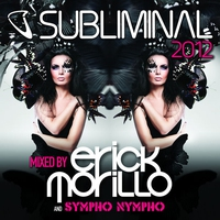 Cover of the track Subliminal 2012 (Mixed By Erick Morillo and SYMPHO NYMPHO) [Mixed Version]