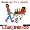 Cover of the album Brutti, sporchi e monelli