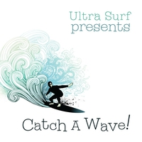 Cover of the track Ultra-Surf Presents: Catch a Wave!