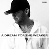 Couverture de l'album A Dream for the Weaker