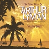 Cover of the album The Very Best of Arthur Lyman (The Sensual Sounds of Exotica)