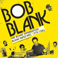 Cover of the track The Blank Generation - Blank Tapes NYC 1975-1985 (Bob Blank Presents)