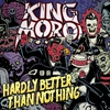 Cover of the album Hardly Better Than Nothing