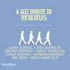 Cover of the album A Jazz Tribute to The Beatles: Celebrating 50 Years