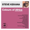 Couverture de l'album Colours of Africa: Steve Kekana (Collectors Edition)