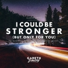 Couverture du titre I Could Be Stronger (But Only for You) [Giuseppe Ottaviani Extended Remix]