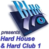 Cover of the album Blue Records Presents Hard House & Hard Club 1