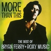 Cover of the album More Than This - The Best of Bryan Ferry and Roxy Music