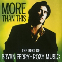 Cover of the track More Than This - The Best of Bryan Ferry and Roxy Music