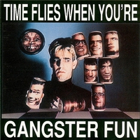 Cover of the track Time Flies When You're Gangster Fun