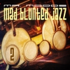 Cover of the album Mad Blunted Jazz Vol. 2