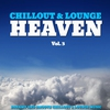 Cover of the album Chillout & Lounge Heaven, Vol. 3 (Fine Selection of Dreamy and Relaxing Chillout Music)