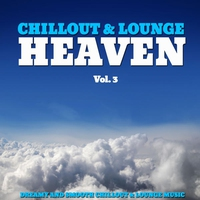 Couverture du titre Chillout & Lounge Heaven, Vol. 3 (Fine Selection of Dreamy and Relaxing Chillout Music)