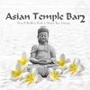 Couverture de l'album Asian Temple Bar 2 (Finest Buddha Chill & Asian Bar Lounge)
