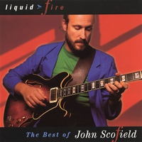 Cover of the track Liquid Fire: The Best of John Scofield