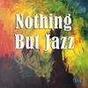 Couverture de l'album Nothing but Jazz Vol 2