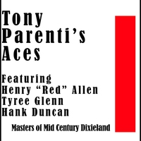 Couverture du titre Tony Parenti's Aces: Masters of Mid Century Dixieland - EP