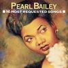 Couverture de l'album Pearl Bailey: 16 Most Requested Songs