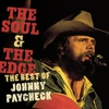 Cover of the album The Soul & the Edge: The Best of Johnny Paycheck