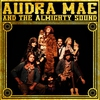 Cover of the album Audra Mae & the Almighty Sound