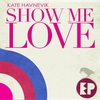 Cover of the album Show Me Love (Remixes) - EP